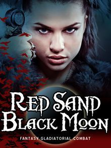 Red Sand Black Moon: Fantasy Gladiatorial Combat