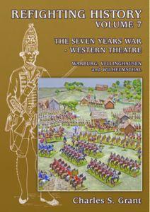 Refighting History: Volume 7 – The Seven Years War: Western Theatre: Warburg, Vellinghausen and Wilhelmsthal