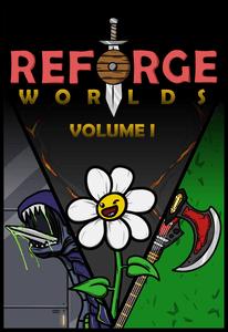 Reforge Worlds: Volume I