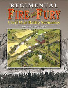 Regimental Fire and Fury: Civil War Battle Scenarios Volume 2 – 1862-1863