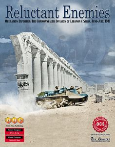 Reluctant Enemies: Operation Exporter – The Commonwealth Invasion of Lebanon & Syria, June-July, 1941