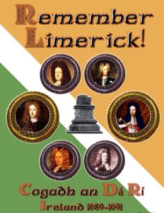 Remember Limerick! The War of the Two Kings: Ireland, 1689-1691