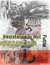 Resistance Is Not Futile: Warsaw 1943