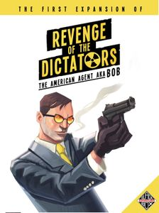 Revenge of the Dictators: The American Agent aka Bob