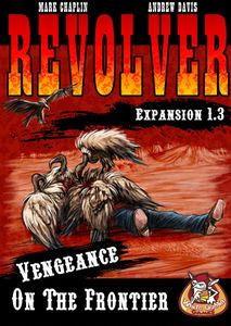 Revolver Expansion 1.3: Vengeance on the Frontier
