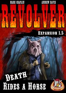 Revolver Expansion 1.5: Death Rides a Horse