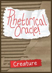 Rhetorical Oracle!