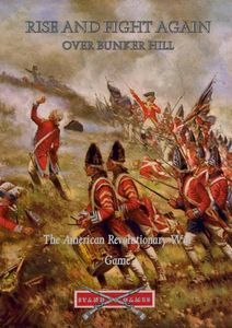 Rise And Fight Again: Over Bunker Hill – The American Revolutionary War Game