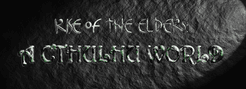 Rise of the Elders: A Cthulhu World