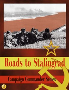 Roads to Stalingrad: Campaign Commander Series