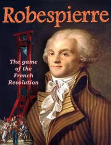 Robespierre: The Game of the French Revolution