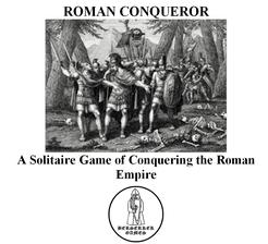 Roman Conqueror: A Solitaire Game of Conquering the Roman Empire.