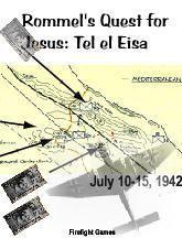 Rommel's Quest For Jesus Tel el Elisa July 10-15, 1942