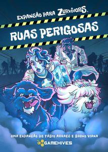 Ruas Perigosas: Expansion for Zurvivors