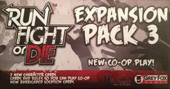 Run, Fight, or Die! Expansion Pack 3