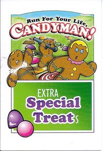 Run for Your Life, Candyman!: Extra Special Treats