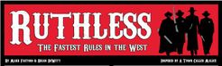 Ruthless: The fastest rules in the West