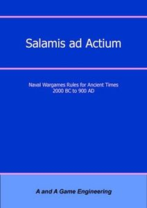 Salamis ad Actium: Naval Wargames Rules for Ancient Times 2000 BC to 900 AD