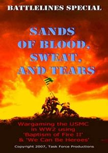 Sands of Blood, Sweat and Tears: Wargaming the USMC in WW2 Using Baptism of Fire II & We Can Be Heroes