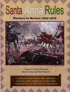 Santa Anna Rules: Warfare in Mexico – 1820-1870: Volume 1 – Tactical System