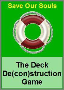 Save Our Souls: The Deck De(con)struction Game