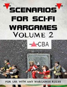 Scenarios for Sci-Fi Wargames: Volume 2