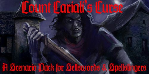 Sellswords and Spellslingers: Count Cariali's Curse
