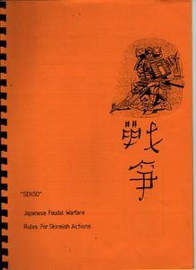 Senso: Japanese Feudal Warfare Rules for Skirmish Actions