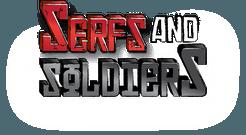 Serfs & Soldiers