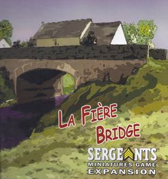 Sergeants Miniatures Game: La Fière Bridge