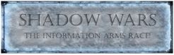 Shadow Wars: The Information Arms Race