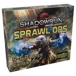 Shadowrun: Sprawl Ops – 5-6 Player Expansion