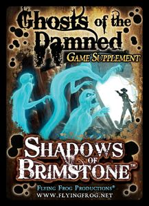 Shadows of Brimstone: Ghosts of the Damned Game Supplement
