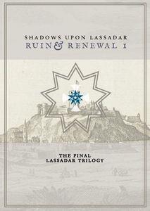 Shadows Upon Lassadar: Ruin & Renewal I