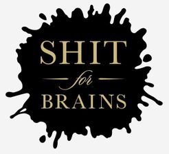 Shit for Brains