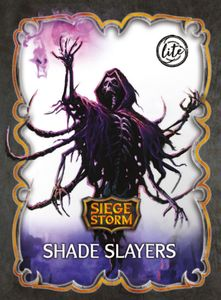 SiegeStorm: Shade Slayers
