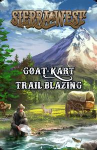 Sierra West: Goat-Kart Trail Blazing Promo