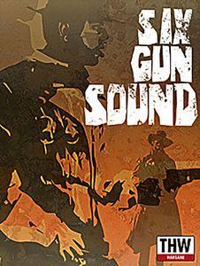 Six Gun Sound: Blaze of Glory!