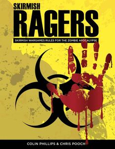 Skirmish Ragers: Skirmish Wargames Rules for the Zombie Apocalypse