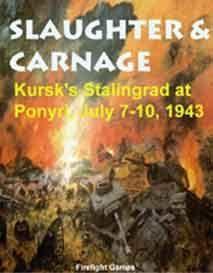 Slaughter & Carnage: Kursk's Stalingrad at Ponyri