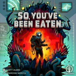 So, You've Been Eaten.
