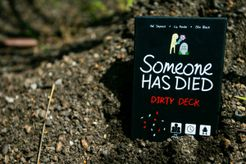 Someone Has Died: Dirty Deck