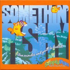 Somethin' Fishy