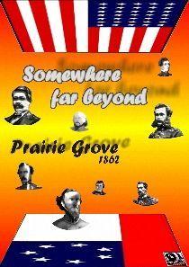 Somewhere far beyond: Prairie Grove 1862