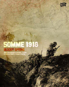 Somme 1918: Bloody Spring – Operation Michael (21 March - 7 April)