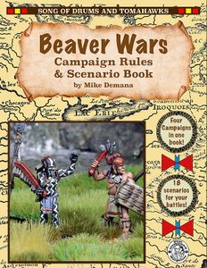 Song of Drums and Tomahawks: Beaver Wars – Campaign Rules & Scenario Book