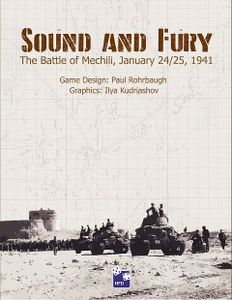 Sound and Fury: The Battle of Mechili, January 24-25, 1941