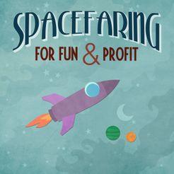 Spacefaring: For Fun & Profit