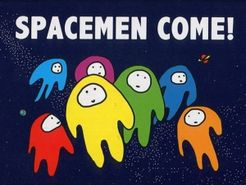 Spacemen Come!