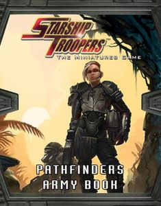 Starship Troopers Miniatures Game: Pathfinders Army Book